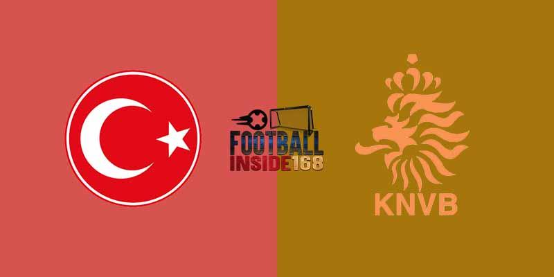 วิเคราะห์บอล ตุรกี VS เนเธอร์แลนด์ รอบคัดเลือก โซนยุโรป